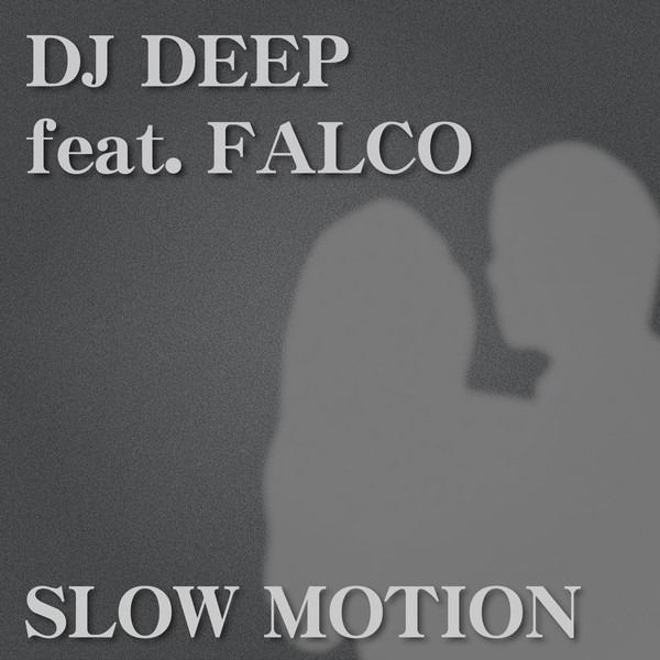 [Single] DJ Deep – SLOW MOTION (feat. FALCO) (2016.04.12/MP3/RAR)