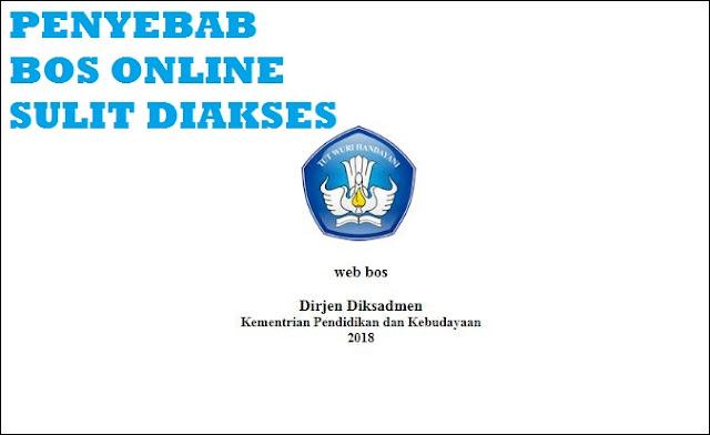 Penyebab BOS Online Sulit Diakses