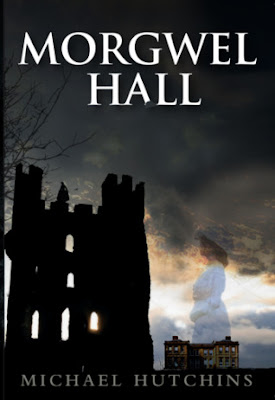 Morgwel Hall by Michael Hutchins cover