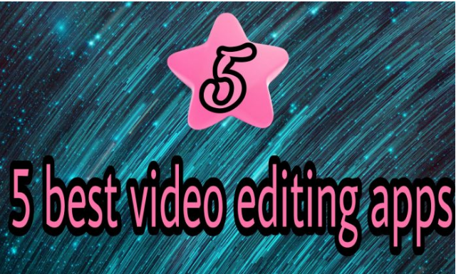 how to 5 best video editing apps Android phone ke liye – 2018