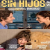 «Sin Hijos - Χωρίς Παιδιά», Πρεμιέρα: Αύγουστος 2016 (trailer)