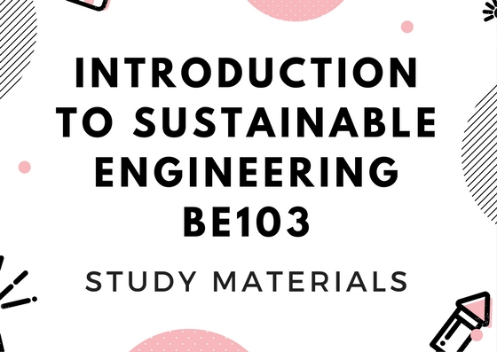 Introduction To Sustainable Engineering | BE103 | Study Materials