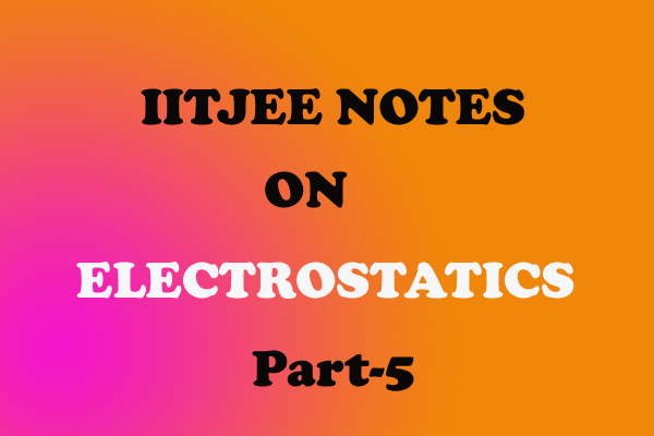 Electrostatics Notes class 12-