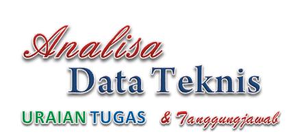 Uraian Tugas Analisa Data Teknis