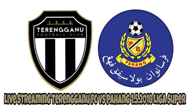 Live Streaming Terengganu FC vs Pahang 1.5.2018 Liga Super