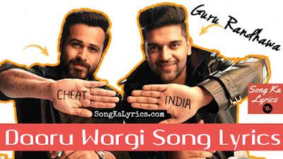 daaru-wargi-lyrics-by-guru-randhawa-cheat-india-emraan-hashmi