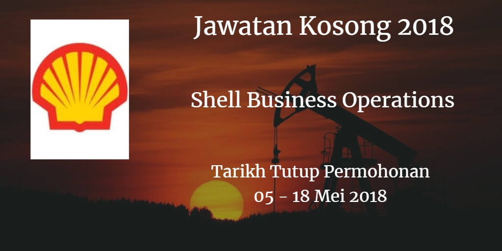 Jawatan Kosong Shell Business Operations  05 - 18 Mei 2018