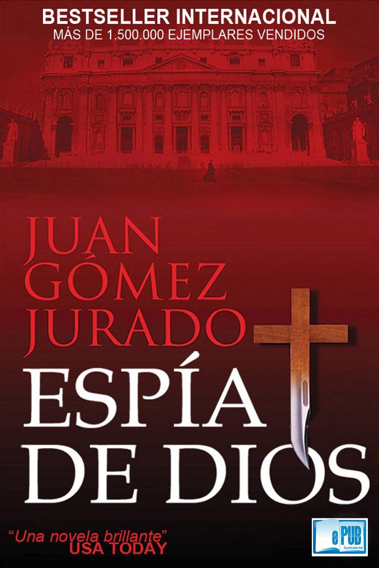 Espía de Dios – Juan Gómez-Jurado