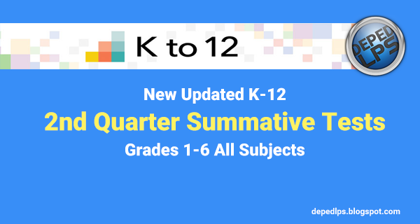 New K 12 2nd Quarter Summative Tests Grades 1 6 All Subjects