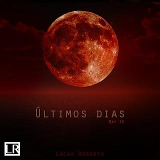 Baixar CD Últimos Dias Lucas Roberto