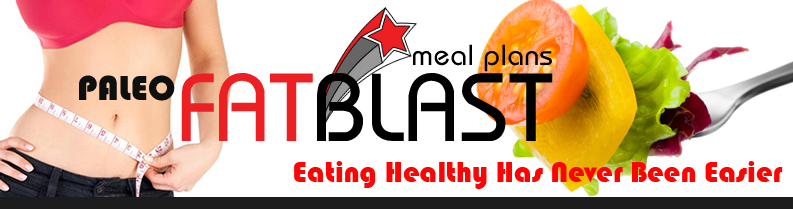 Paleo Fat Blast Meal Plans