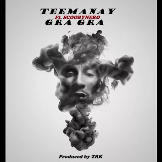 Video Premiere: Teemanay Ft Scoobynero – Gra Gra