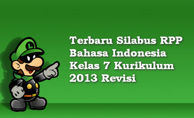 Terbaru Silabus RPP Bahasa Indonesia Kelas 7 Kurikulum 2013 Revisi