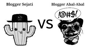 Blogger sejati dan blogger abal-abal
