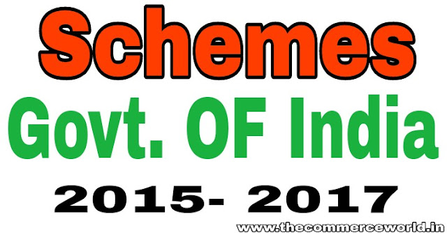 भारत सरकार की योजनाएं 2015 से 2017 | Schemes of Government of India 2015 to 2017