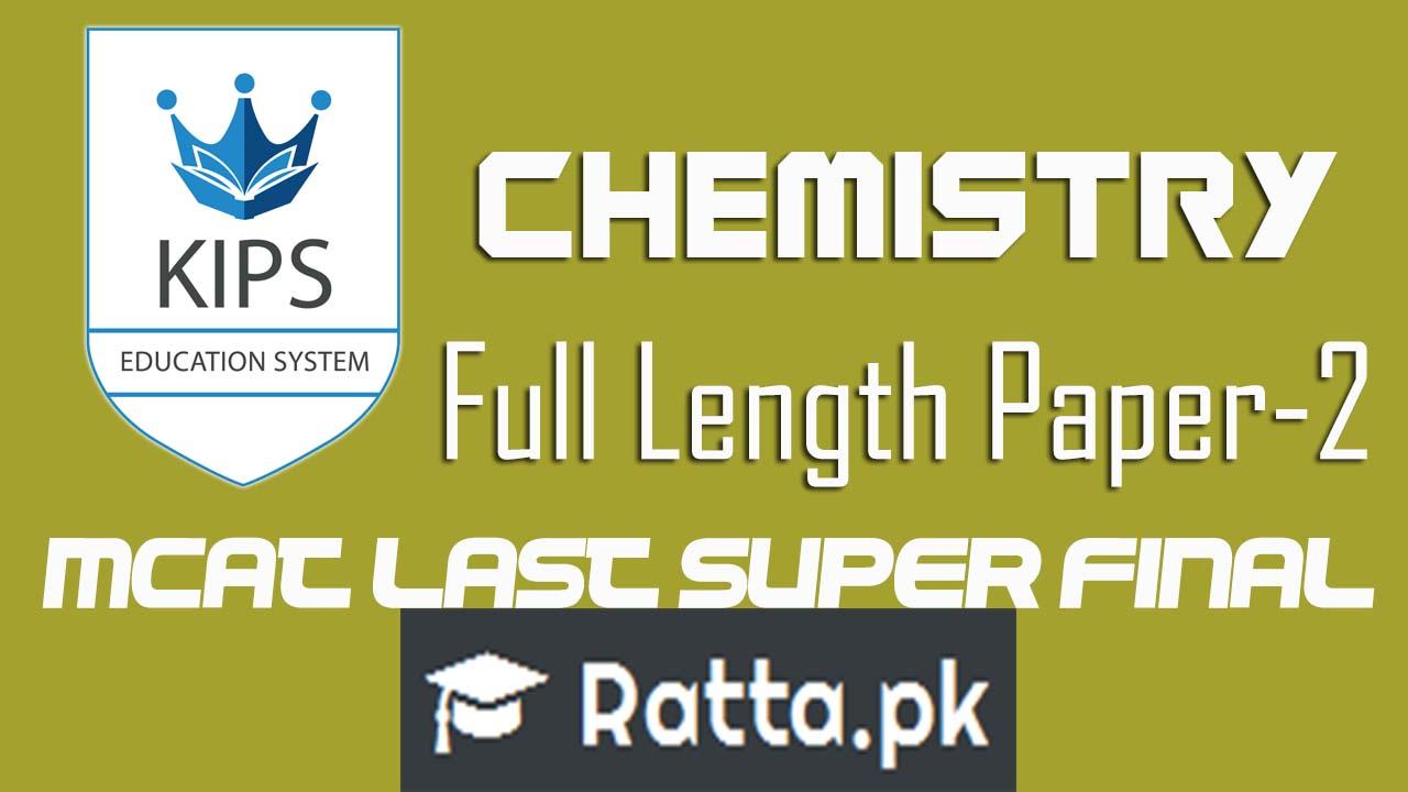 KIPS MCAT Chemistry Full Length Paper-2 2016| MCAT Last Super Final
