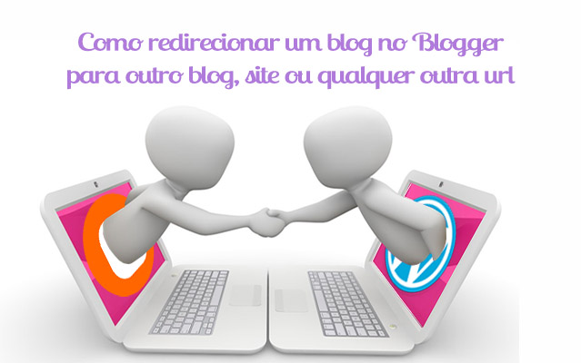 Como redirecionar um blog no blogger