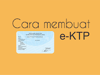 Cara Mudah Membuat e-KTP/KTP Dan Persyaratannya Lengkap