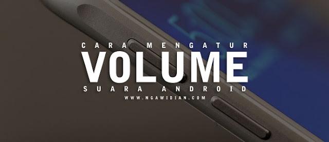 Cara Mengatur Volume Suara dі Android