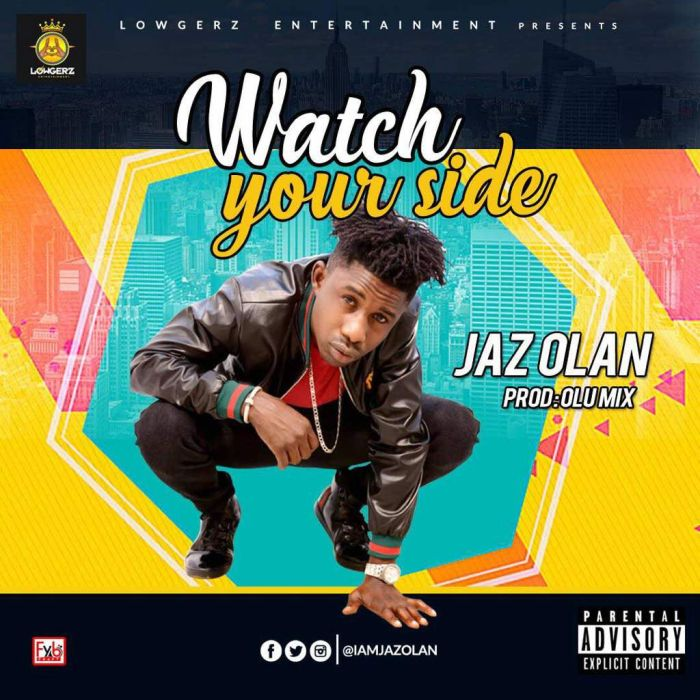 Download MP3 :- Jaz Olan - Watch Your Side