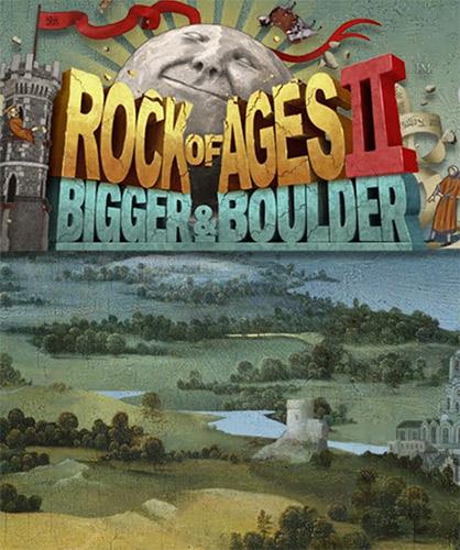 Rock of Ages 2: Bigger & Boulder