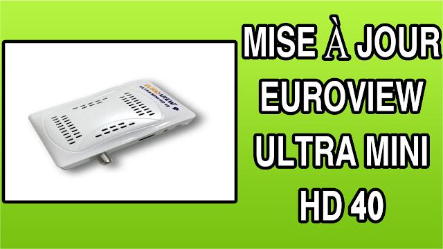 تحميل التحديث الاخير لجهاز MISE À JOUR EUROVIEW ULTRA MINI HD 40