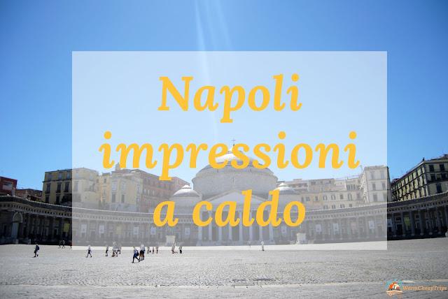 piazza del plebiscito, napoli impressioni, opinioni su napoli, viaggio a napoli, impressioni vacanza napoli