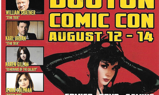 Boston Comic Con August 12-14 We will be there, will you?