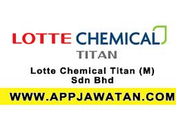 Jawatan Kosong Terkini 2017 di Lotte Chemical Titan (M) Sdn Bhd - 24 Ogos 2017