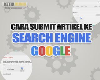 tutorial cara submit artikel blog ke google agar cepat indeks