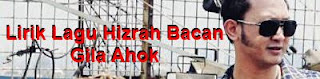 Lirik Lagu Hizrah Bacan - Gila Ahok