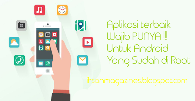 25 Aplikasi dan Xposed Module Terbaik Untuk Android Yang Sudah ROOT Ihsan Magazines