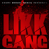 [New Music] Likk Gang - Faces | @LikkGang @DjSmokemixtapes
