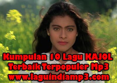 Download 10 Lagu India KAJOL Terbaik Terpopuler Mp3
