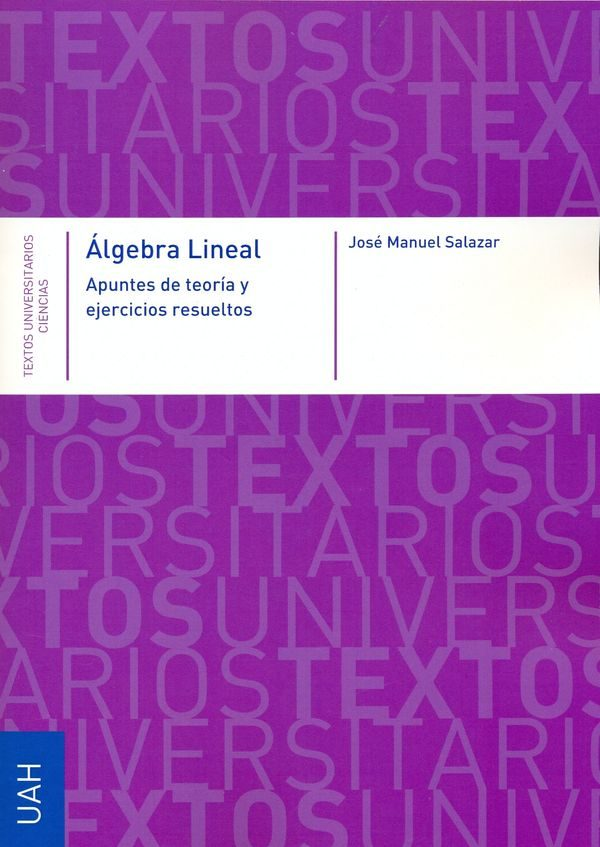 Álgebra Lineal: Apuntes de teoría y ejercicios resueltos – José Manuel Salazar