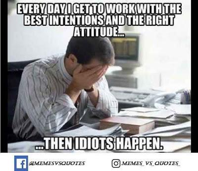 idiots happen