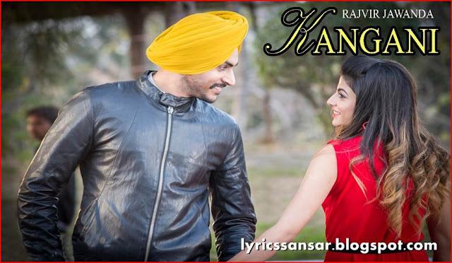 Kangani Lyrics : Rajvir Jawanda Ft. MixSingh