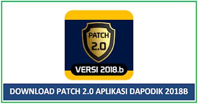 Download Patch 2.0 Aplikasi Dapodik 2018.B Dilengkapi Cara Instal
