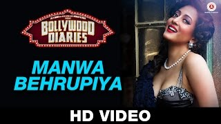 Manwa Behrupiya – Bollywood Diaries _ Arijit Singh & Vipin Patwa _ Raima Sen, Ashish Vidhyarthi
