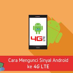 Cara Mengunci Sinyal Android ke 4G LTE