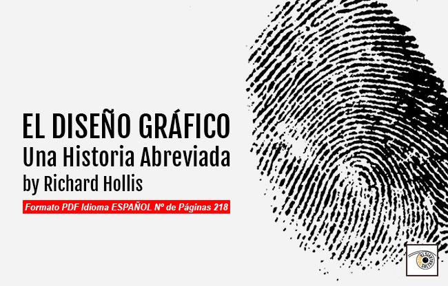 Descargar Libro El Diseño Gráfico Una Historia Abreviada by Richard Hollis