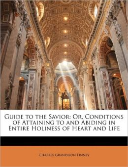 Charles G. Finney-Guide To The Savior-