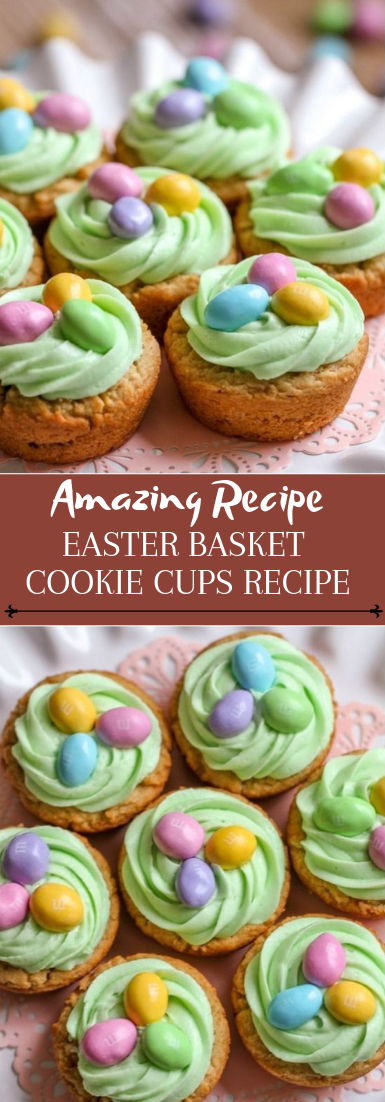 EASTER BASKET COOKIE CUPS RECIPE #desserts #cakerecipe
