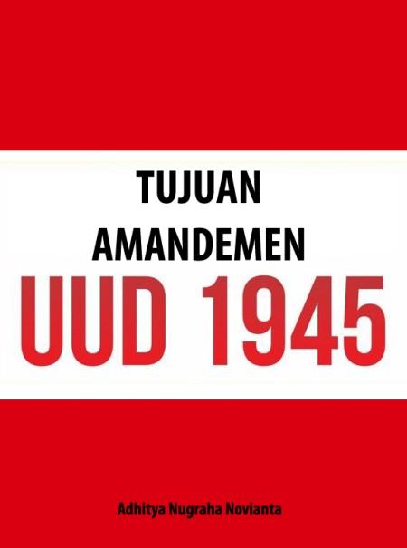 Tujuan Amandemen UUD 1945