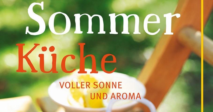 Sommerküche Voller Sonne Und Aroma : Kochbuchsüchtig: sommerküche voller sonne und aroma