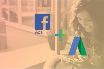 Lebih Bagus Mana? Google Ads atau Facebook Ads
