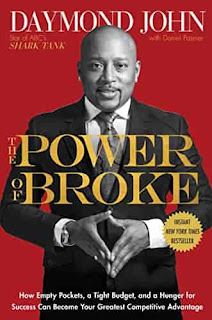 The Power of Broke: How Empty Pockets, a Tight Budget, and a Hunger for Success Can Become Your Greatest Competitive Advantage by Daymond John And Daniel Paisner