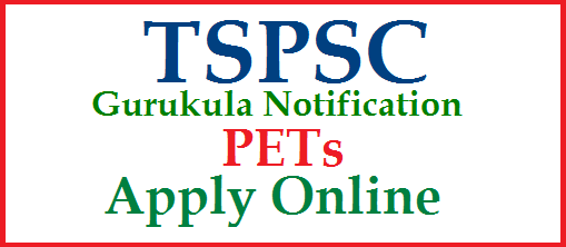 TSPSC Gurukula Recruitment Notification for PET/Physical Education Teachers Vacancy Eligibility Syllabus How to Apply | Telangana Gurukulas Recruitment Notification through Telangana Public Service Commission for Physical Education Teacher Posts Eligibility Scheme of Examination Syllabus Vacancy Details Syllabus fir the PET Posts | How to Apply for Telangana Gurukula PET Posts Online Application Form tspsc-gurukula-recruitment-notification-pet-physical-education-teacher-vacancy-eligibility-syllabus-scheme-exam-dates