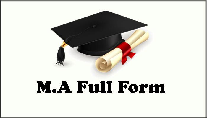 MA Ka Full Form in Hindi – एम.ए क्या है?