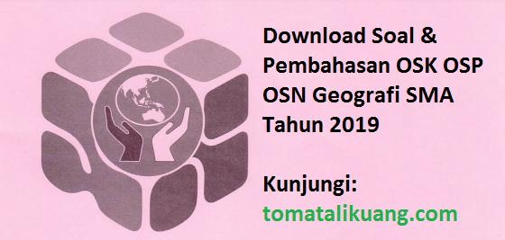 DOwnload Soal & Pembahasan OSK OSP OSN Geografi SMA Tahun 2019, tomatalikuang.com